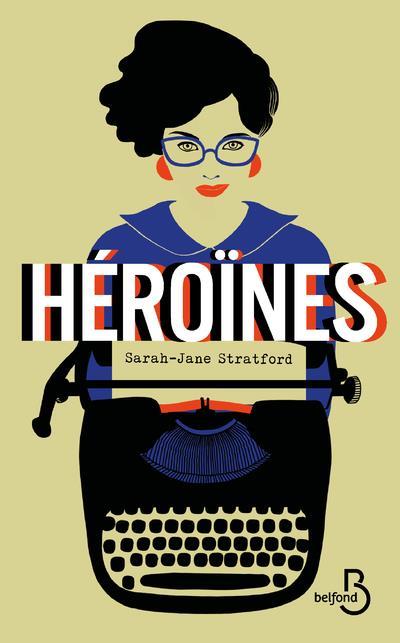 HEROINES STRATFORD, SARAH-JANE BELFOND