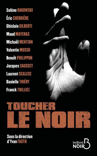 TOUCHER LE NOIR