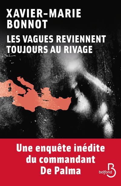LES VAGUES REVIENNENT TOUJOURS AU RIVAGE BONNOT, XAVIER-MARIE BELFOND
