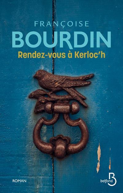 RENDEZ-VOUS A KERLOC'H BOURDIN, FRANCOISE BELFOND