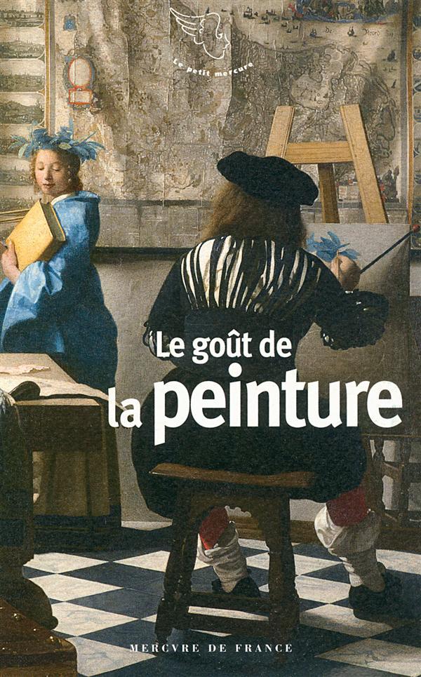 LE GOUT DE LA PEINTURE COLLECTIF Mercure de France
