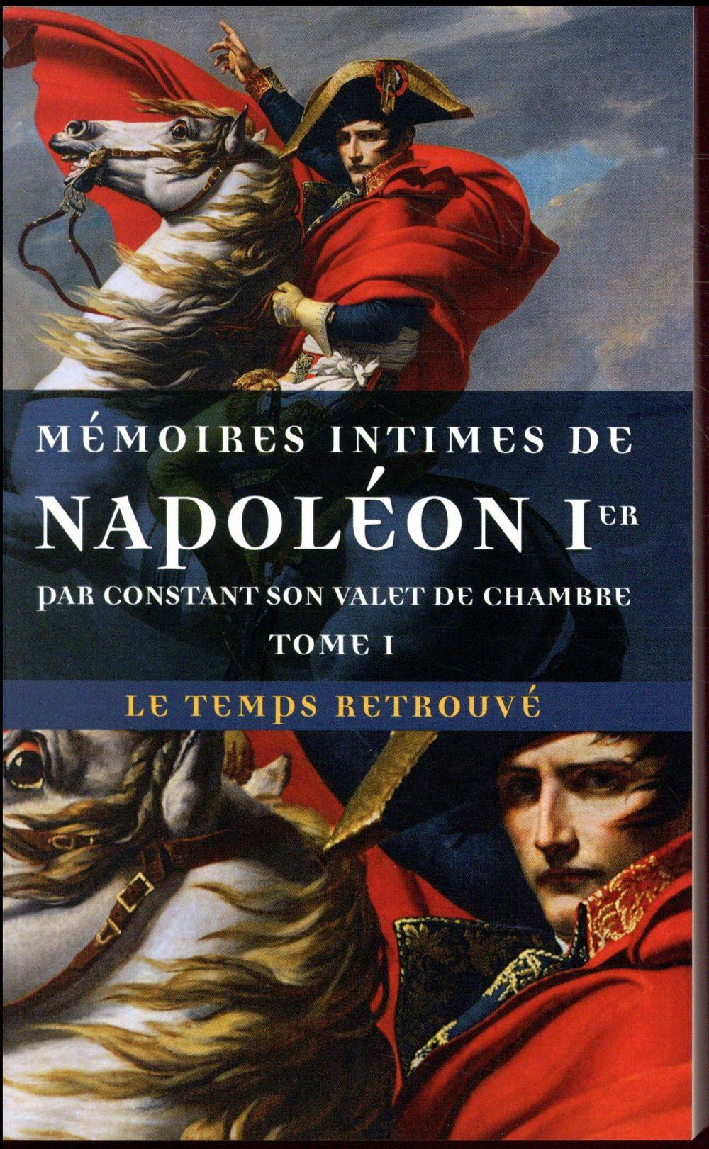 MEMOIRES INTIMES DE NAPOLEON 1ER T1 Wairy Constant Mercure de France