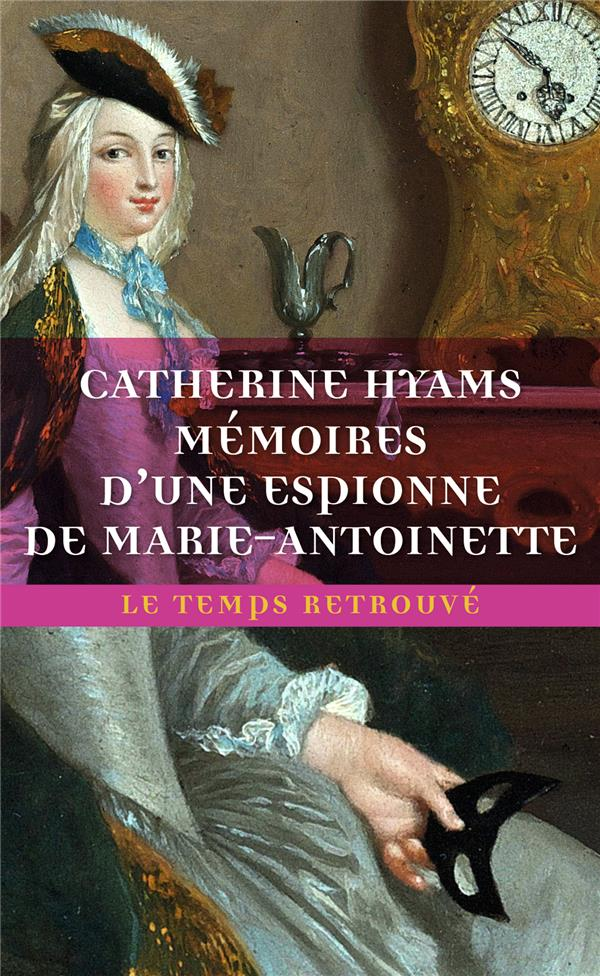 MEMOIRES D'UNE ESPIONNE DE MARIE-ANTOINETTE BROGLIO SOLARI/HYAMS MERCURE DE FRAN