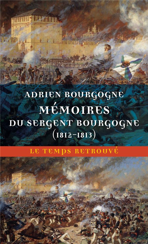 MEMOIRES DU SERGENT BOURGOGNE BOURGOGNE, SERGENT MERCURE DE FRAN