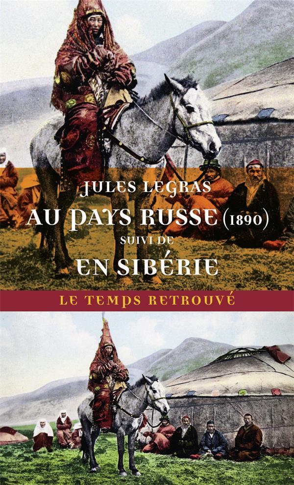 AU PAYS RUSSE (1890)  -  VOYAGE EN SIBERIE LEGRAS, JULES MERCURE DE FRAN