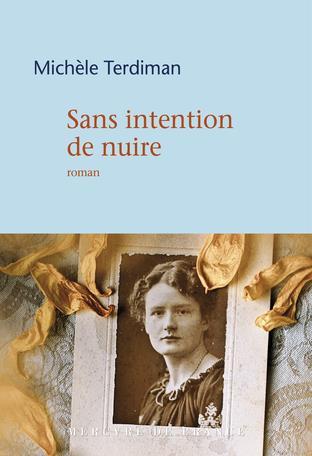 SANS INTENTION DE NUIRE TERDIMAN, MICHELE MERCURE DE FRAN