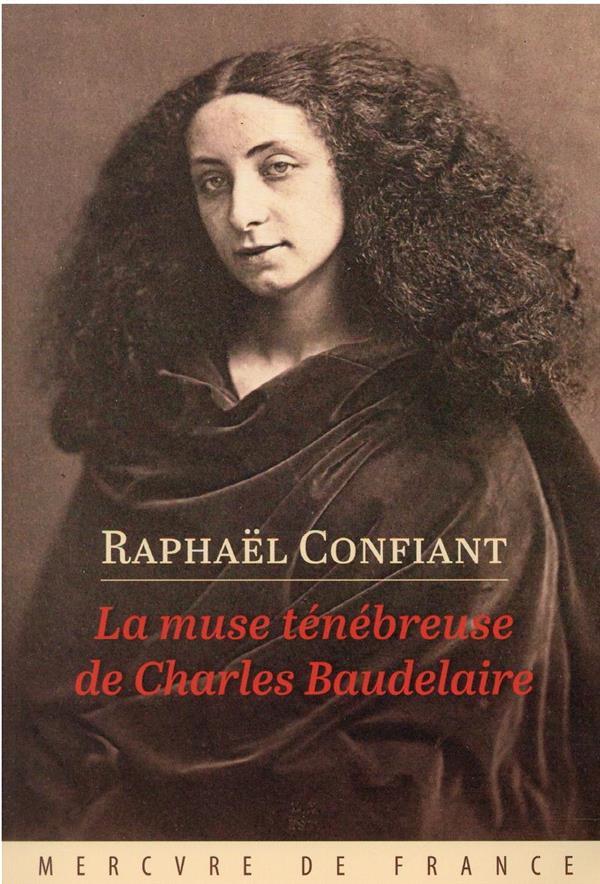 LA MUSE TENEBREUSE DE CHARLES CONFIANT RAPHAEL MERCURE DE FRAN