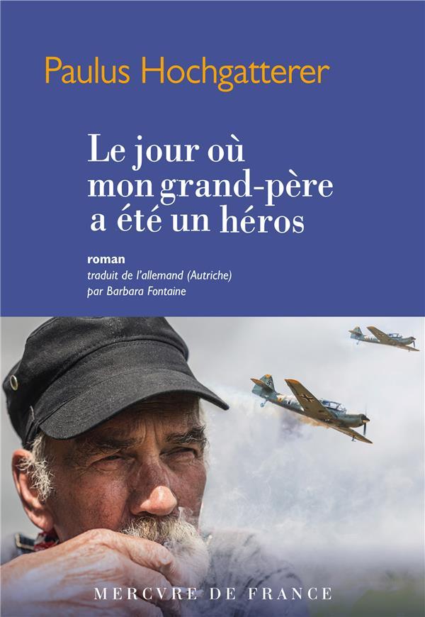 LE JOUR OU MON GRAND-PERE EST DEVENU UN HEROS