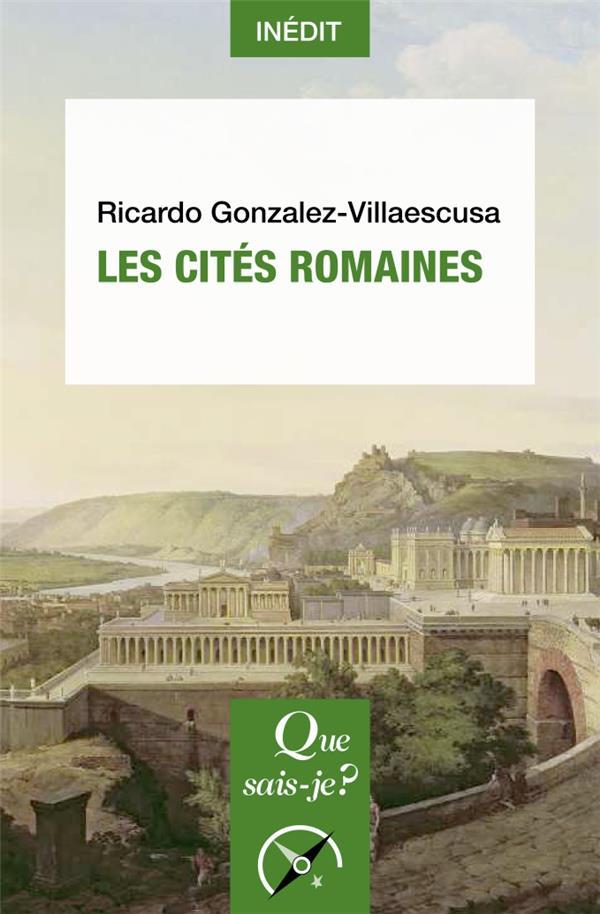 LES CITES ROMAINES GONZALEZ-VILLAESCUSA QUE SAIS JE