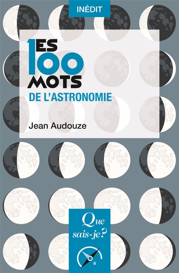 LES 100 MOTS DE L'ASTRONOMIE