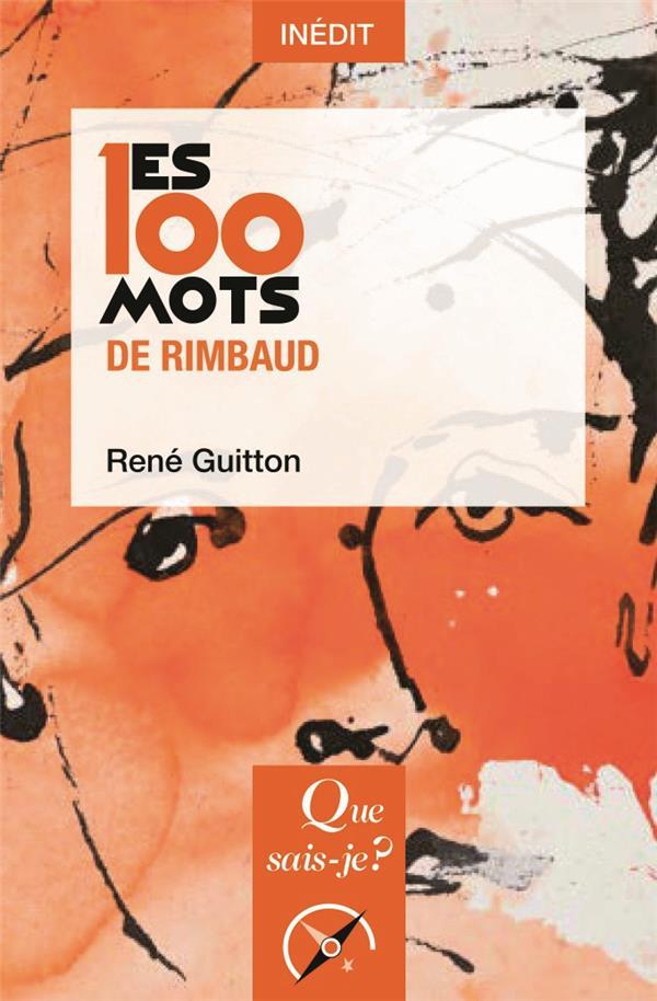 LES 100 MOTS DE RIMBAUD GUITTON RENE QUE SAIS JE
