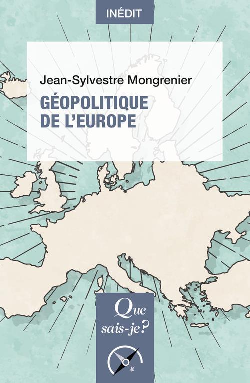GEOPOLITIQUE DE L'EUROPE MONGRENIER J-S. QUE SAIS JE