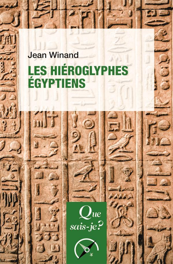 LES HIEROGLYPHES EGYPTIENS WINAND JEAN QUE SAIS JE