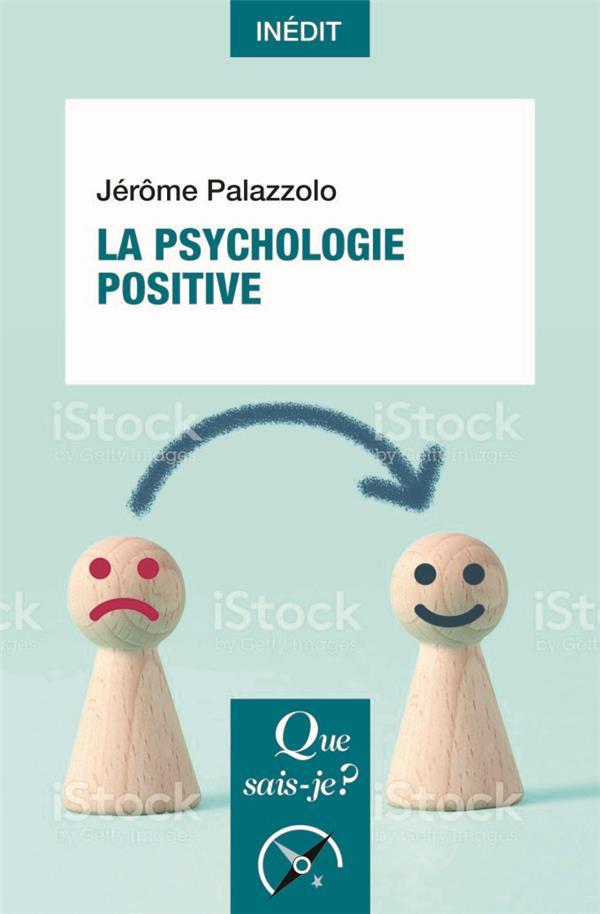 LA PSYCHOLOGIE POSITIVE PALAZZOLO JEROME QUE SAIS JE