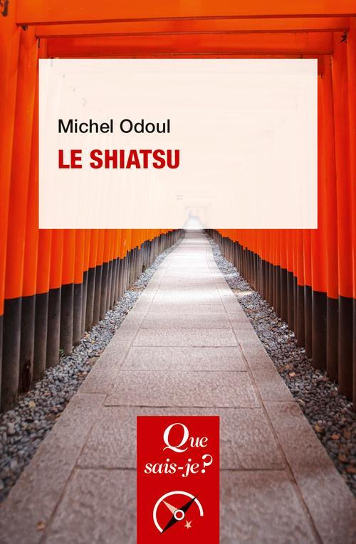 LE SHIATSU ODOUL MICHEL QUE SAIS JE