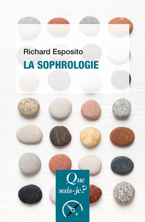 LA SOPHROLOGIE (2E EDITION) ESPOSITO RICHARD QUE SAIS JE