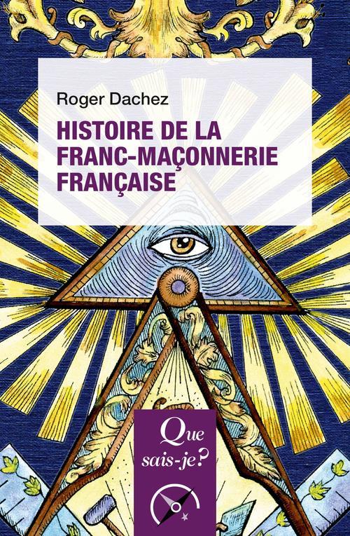 HISTOIRE DE LA FRANC-MACONNERIE FRANCAISE (2E EDITION)