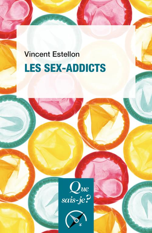 LES SEX ADDICTS (2E EDITION)