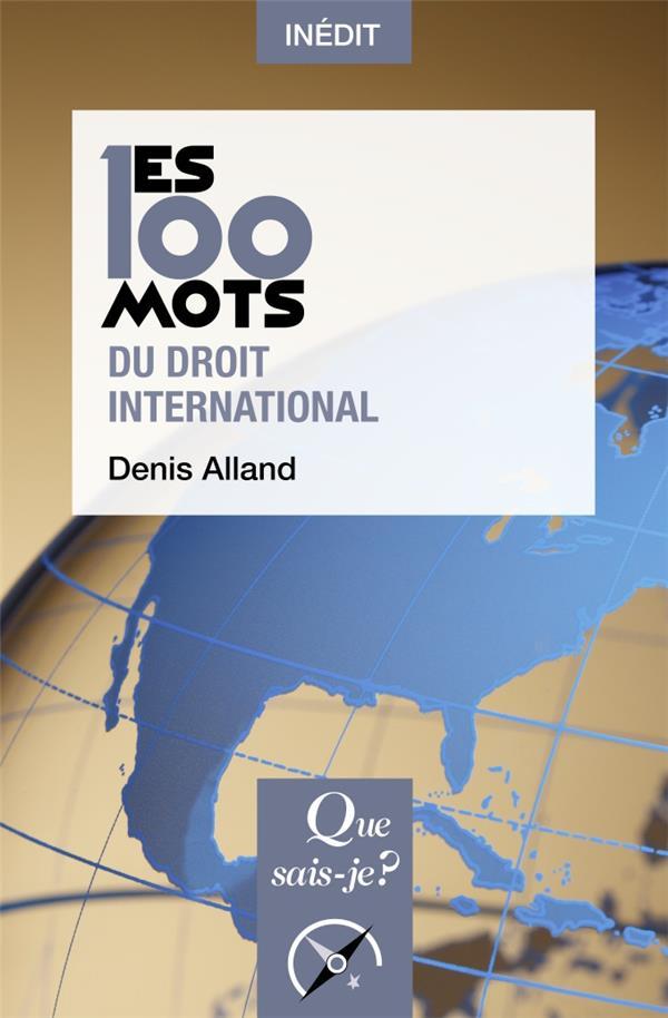 LES 100 MOTS DU DROIT INTERNATIONAL