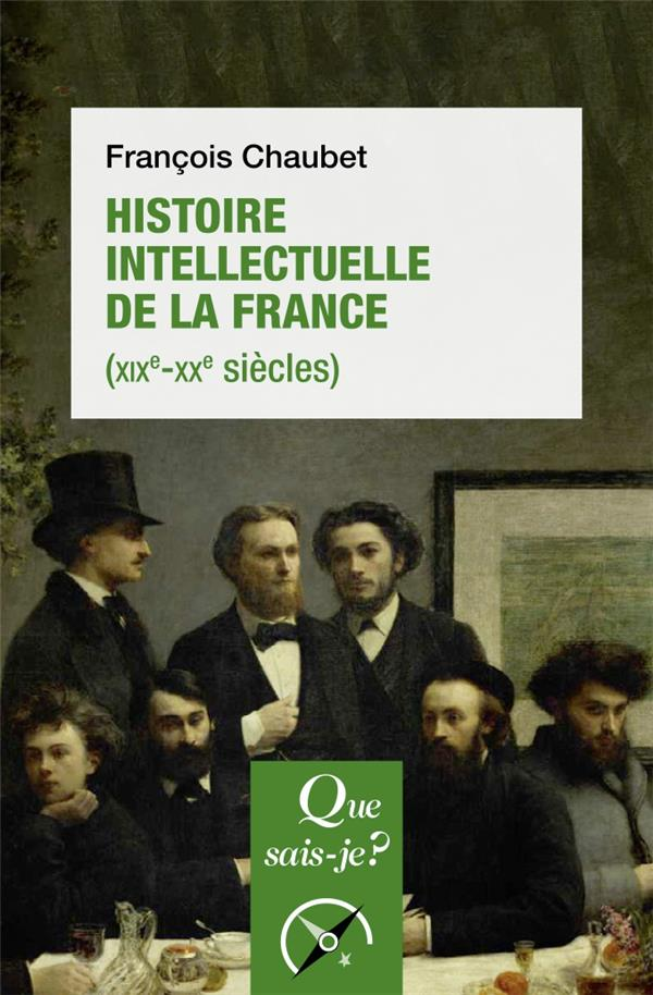 HISTOIRE INTELLECTUELLE DE LA FRANCE (XIXE-XXE SIECLES)