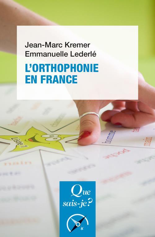 L'ORTHOPHONIE EN FRANCE (9E EDITION) LEDERLE/KREMER QUE SAIS JE