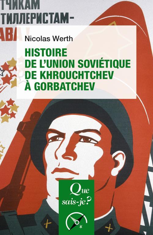 HISTOIRE DE L'UNION SOVIETIQUE DE KHROUCHTCHEV A GORBATCHEV (1953-1991)