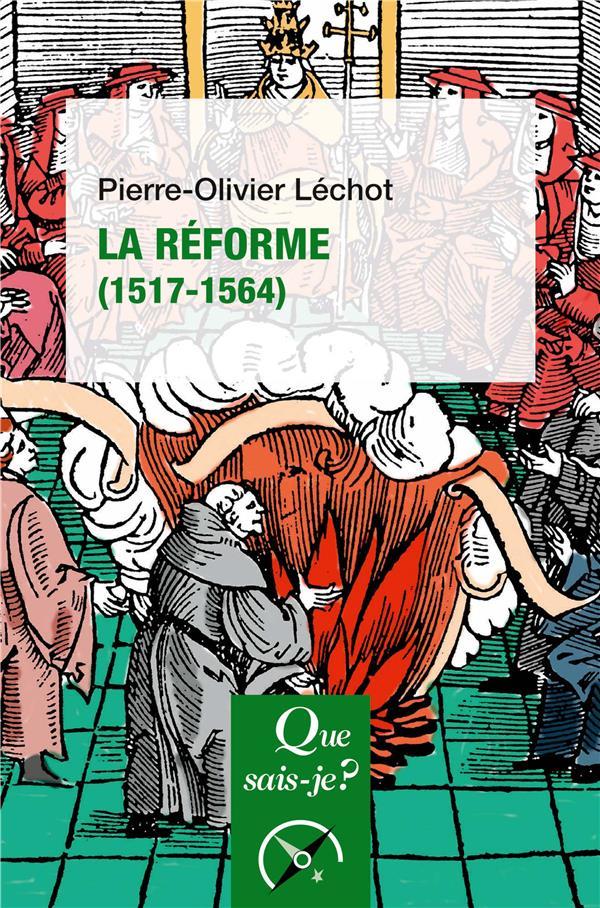 LA REFORME (1517-1564) (2E EDITION)