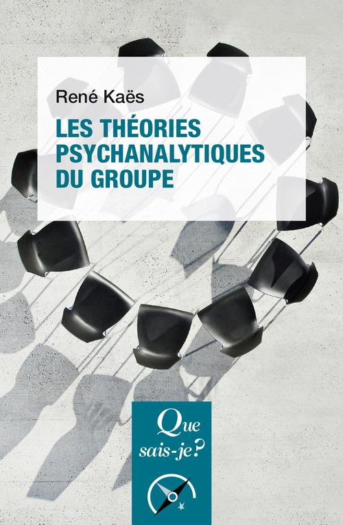 LES THEORIES PSYCHANALYTIQUES DU GROUPE