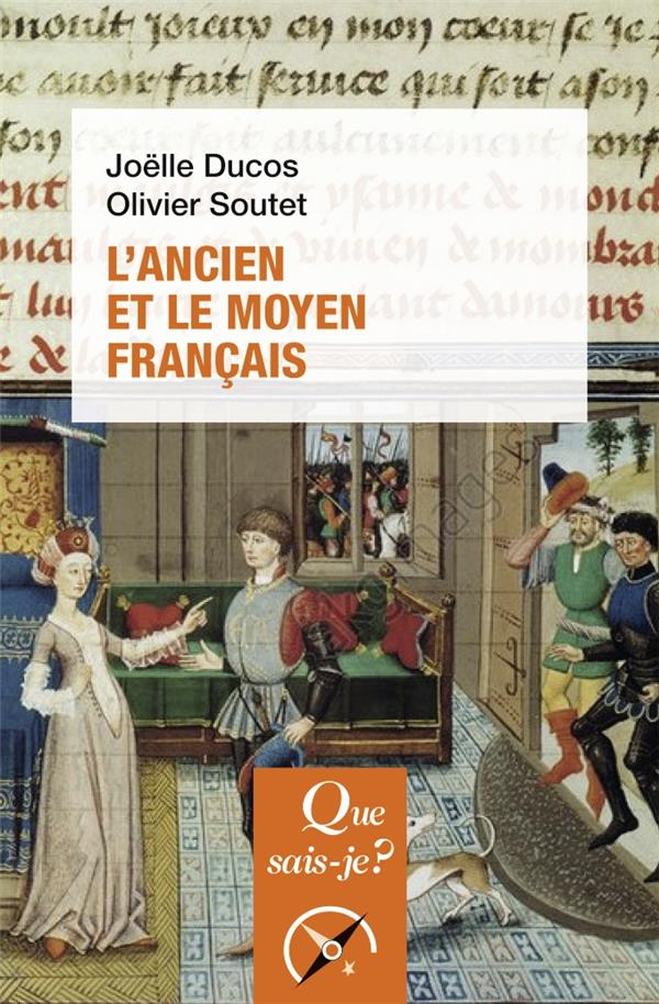 L'ANCIEN ET LE MOYEN FRANCAIS (2E EDITION) SOUTET/DUCOS QUE SAIS JE