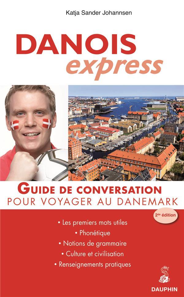 DANOIS EXPRESS  -  GUIDE DE CONVERSATION POUR VOYAGER AU DANEMARK