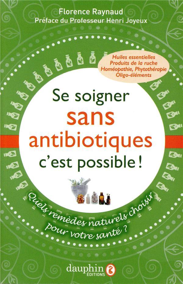 SE SOIGNER SANS ANTIBIOTIQUES C'EST POSSIBLE ! - QUELS REMEDES NATURELS CHOISIR POUR VOTRE SANTE ?  DAUPHIN