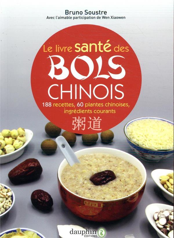 LE LIVRE SANTE DES BOLS CHINOI SOUSTRE BRUNO DAUPHIN