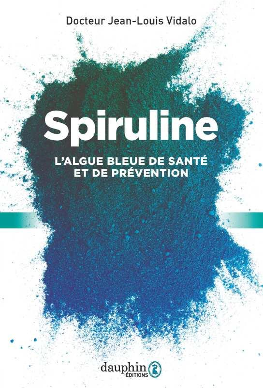 SPIRULINE  -  L'ALGUE BLEUE DE SANTE ET DE PREVENTION