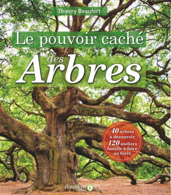 LE POUVOIR CACHE DES ARBRES