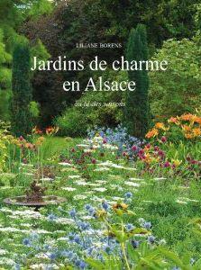 JARDINS DE CHARME EN ALSACE LILIANE BORENS NUEE BLEUE /QUOTIDIEN RETOURS