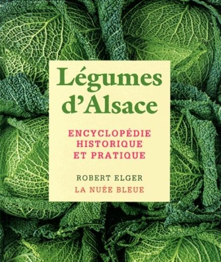 LEGUMES D-ALSACE ROBERT ELGER NUEE BLEUE /QUOTIDIEN RETOURS