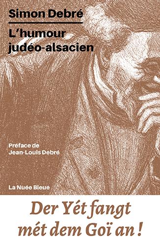 L-HUMOUR JUDEO-ALSACIEN SIMON DEBRE LA NUEE BLEUE