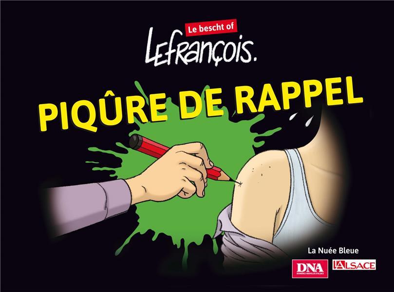 PIQURE DE RAPPEL  -  LEFRANCOIS : LE BESCHT OF ! LEFRANCOIS YANNICK NUEE BLEUE