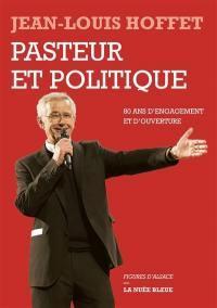 PASTEUR ET POLTIQUE HOFFET JEAN-LOUIS NUEE BLEUE