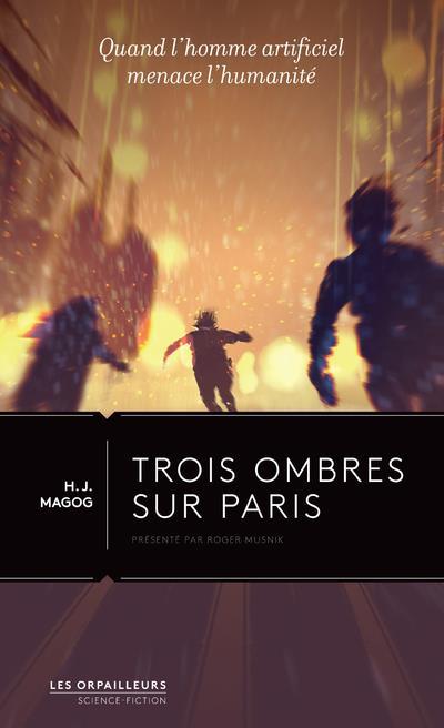 TROIS OMBRES SUR PARIS MAGOG H.J BNF