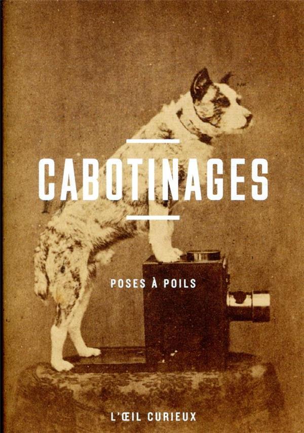 CABOTINAGES  -  NOS AMIS LES BETES
