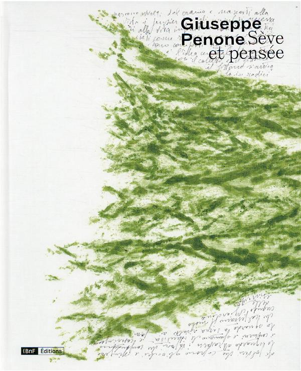 GIUSEPPE PENONE : SEVE ET PENSEE