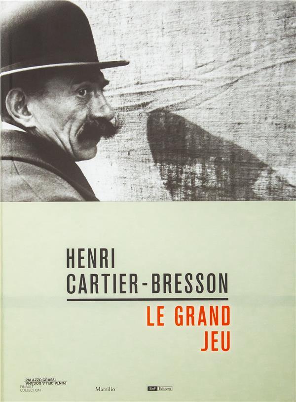 HENRI CARTIER-BRESSON : LE GRAND JEU