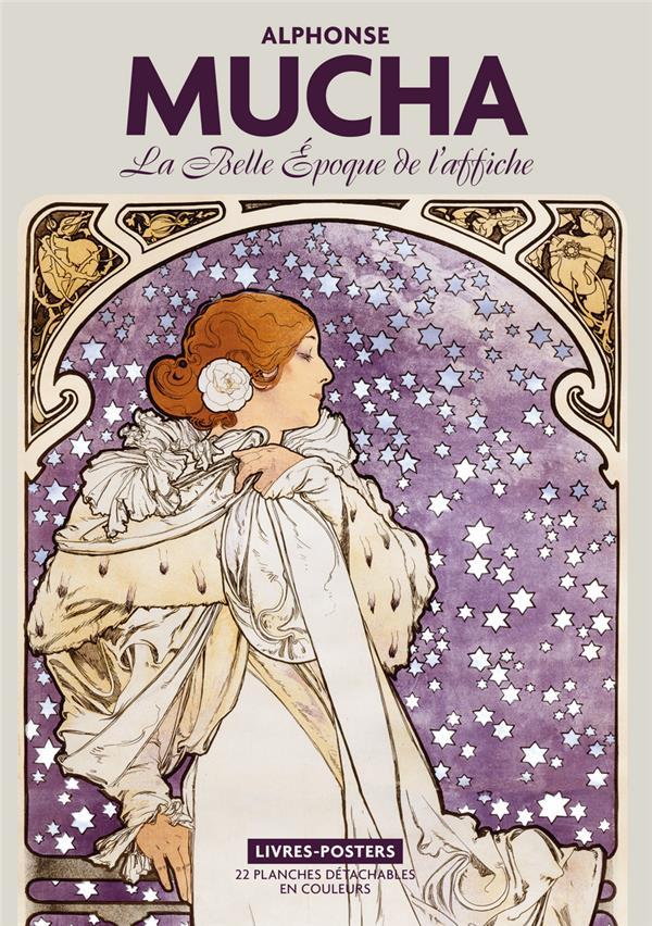 ALPHONSE MUCHA  -  LA BELLE EPOQUE DE L'AFFICHE