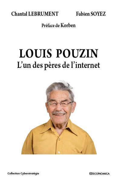 LOUIS POUZIN   L'UN DES PERES DE L'INTERNET