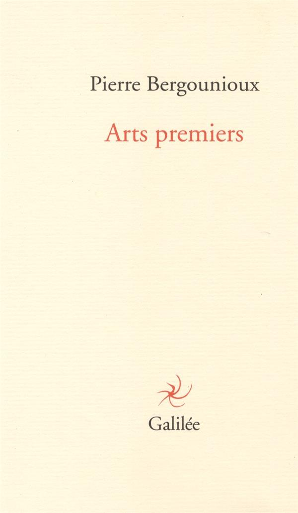 ARTS PREMIERS PIERRE BERGOUNIOUX GALILEE