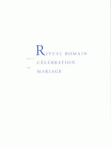 RITUEL ROMAIN DE LA CELEBRATION DU MARIAGE
