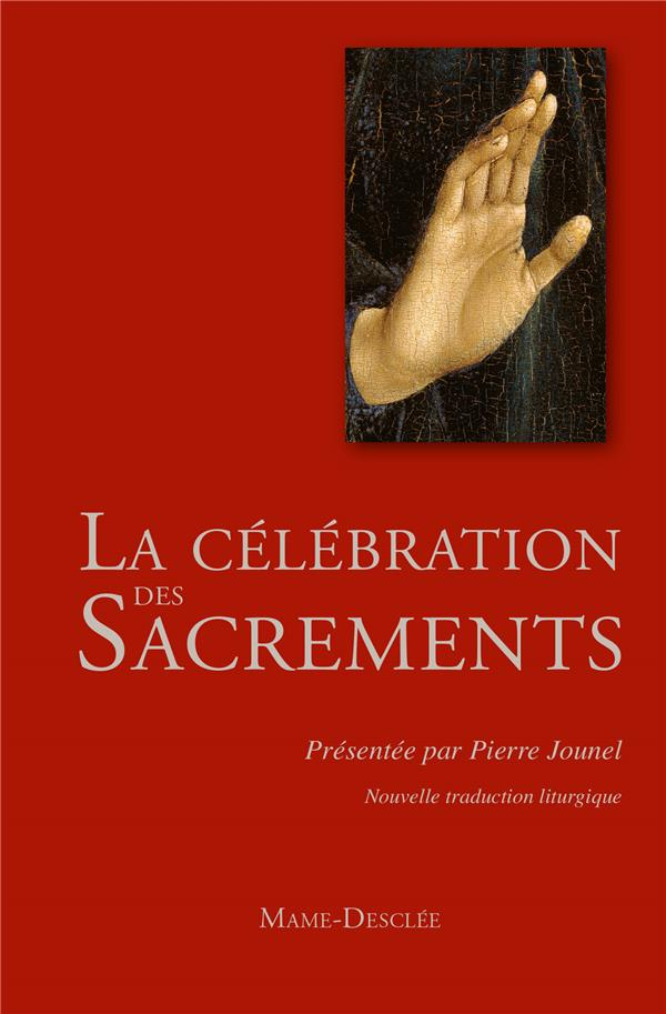 LA CELEBRATION DES SACREMENTS NE