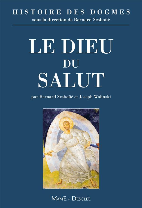 HISTOIRE DES DOGMES T.1  -  LE DIEU DU SALUT