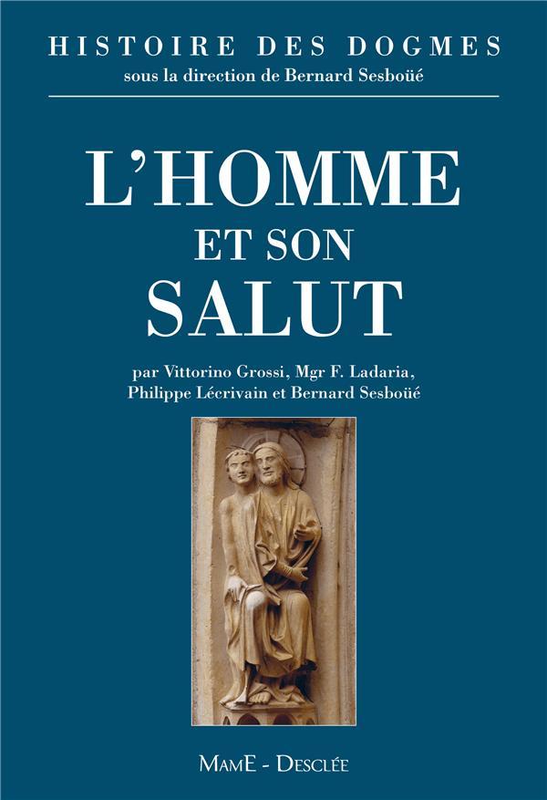 HISTOIRE DES DOGMES T.2  -  L'HOMME ET SON SALUT